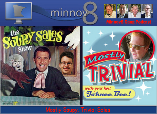 Minnov8 Gang 102 – Mostly Soupy, Trivial Sales