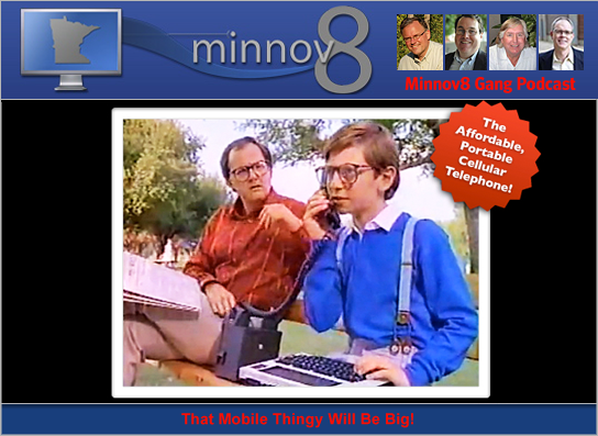 Minnov8 Gang 109 – This Mobile Thingy Will Be Big!