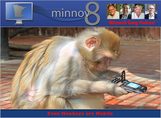 Minnov8 Gang 112 – Even Monkeys are Mobile