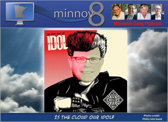 Minnov8 Gang 120 – Is the Cloud our Idol?