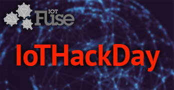 IoTFuse Outlines Activities for IoTHackDay
